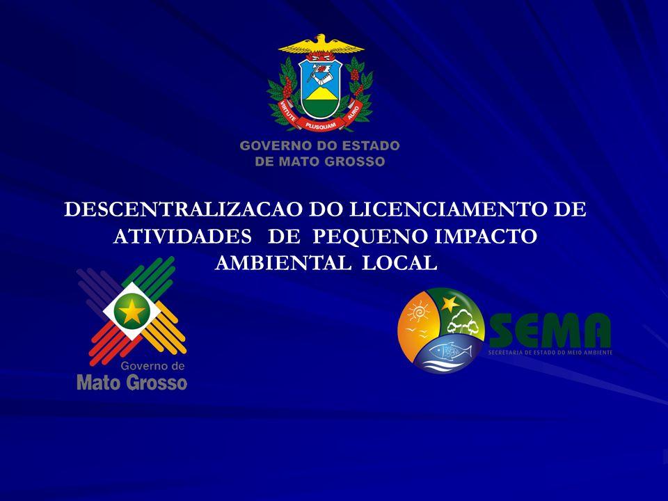 DESCENTRALIZACAO DO LICENCIAMENTO DE ATIVIDADES DE PEQUENO IMPACTO AMBIENTAL LOCAL