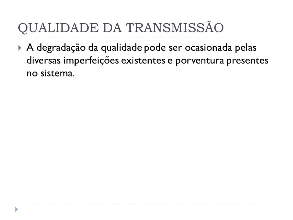 QUALIDADE DA TRANSMISSÃO