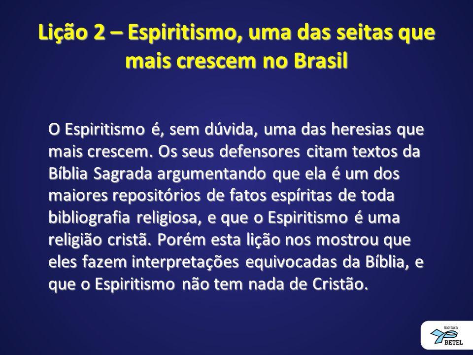 Lição 2 – Espiritismo, uma das seitas que mais crescem no Brasil