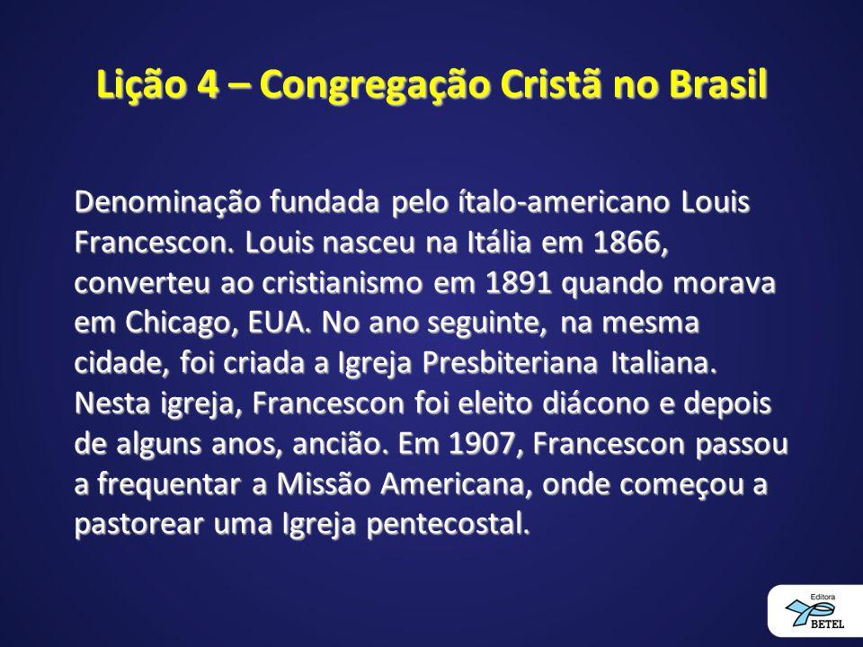 Lição 4 – Congregação Cristã no Brasil