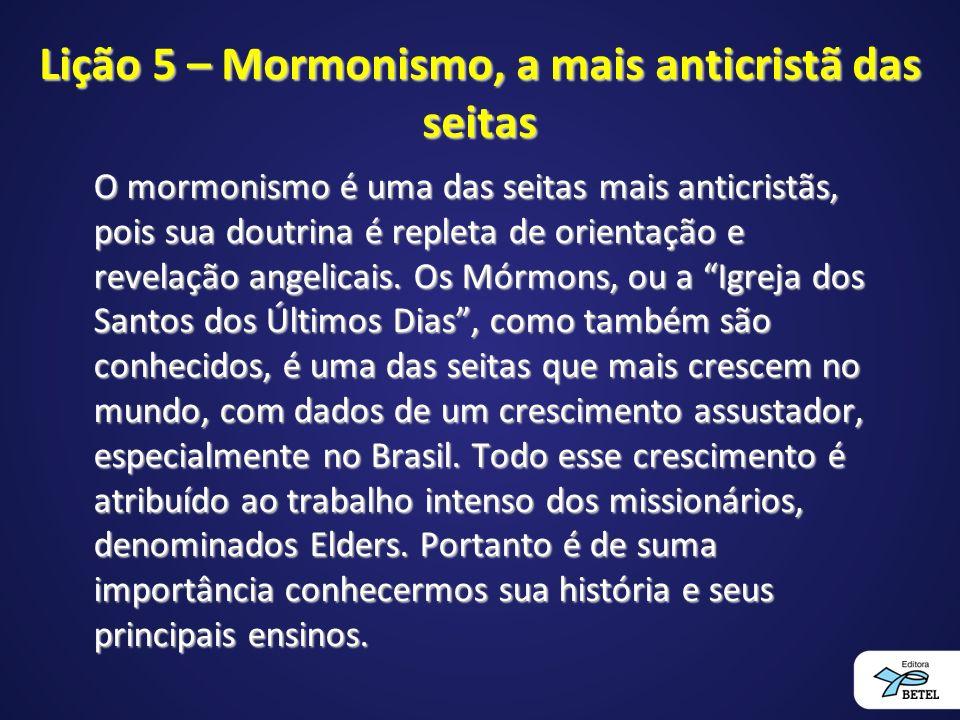 Lição 5 – Mormonismo, a mais anticristã das seitas