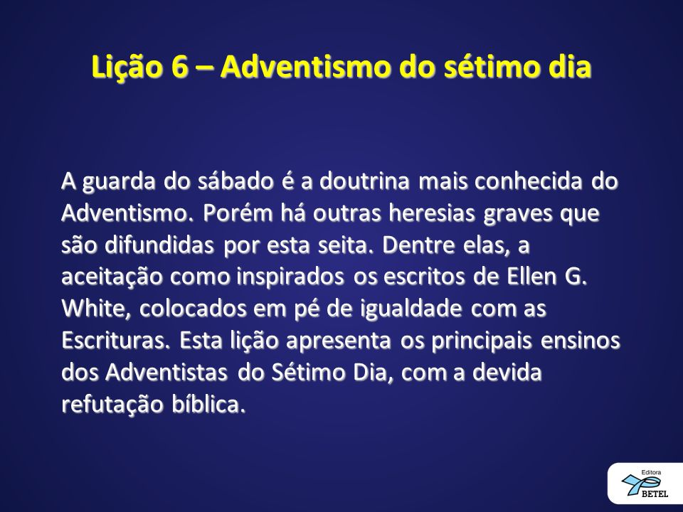 Lição 6 – Adventismo do sétimo dia