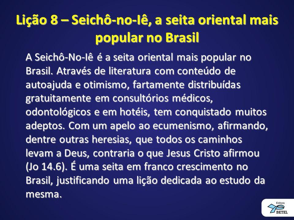 Lição 8 – Seichô-no-Iê, a seita oriental mais popular no Brasil