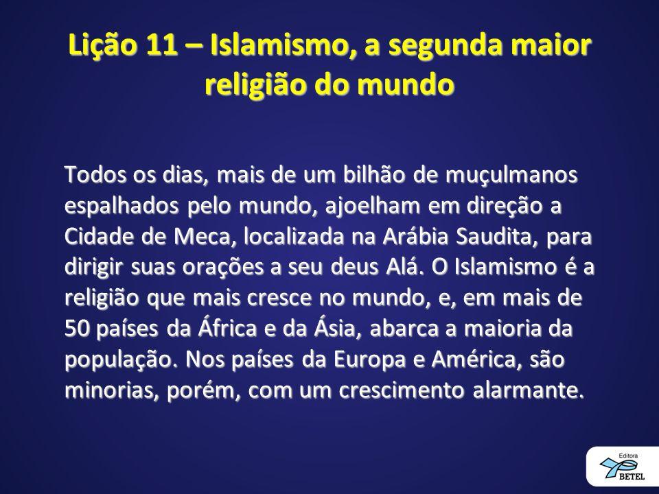 Lição 11 – Islamismo, a segunda maior religião do mundo