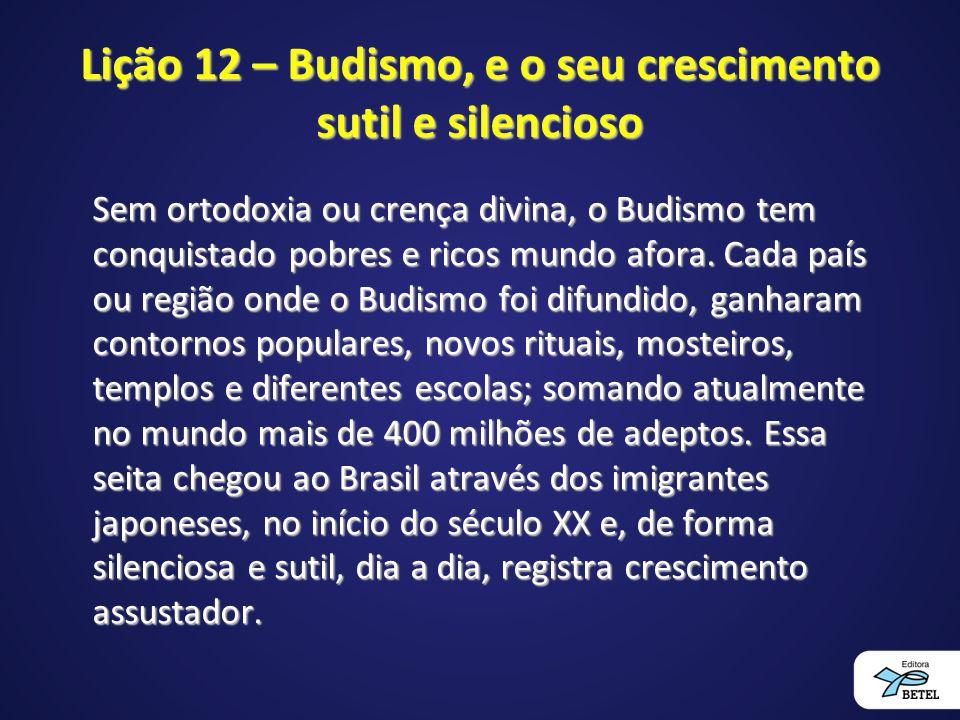Lição 12 – Budismo, e o seu crescimento sutil e silencioso