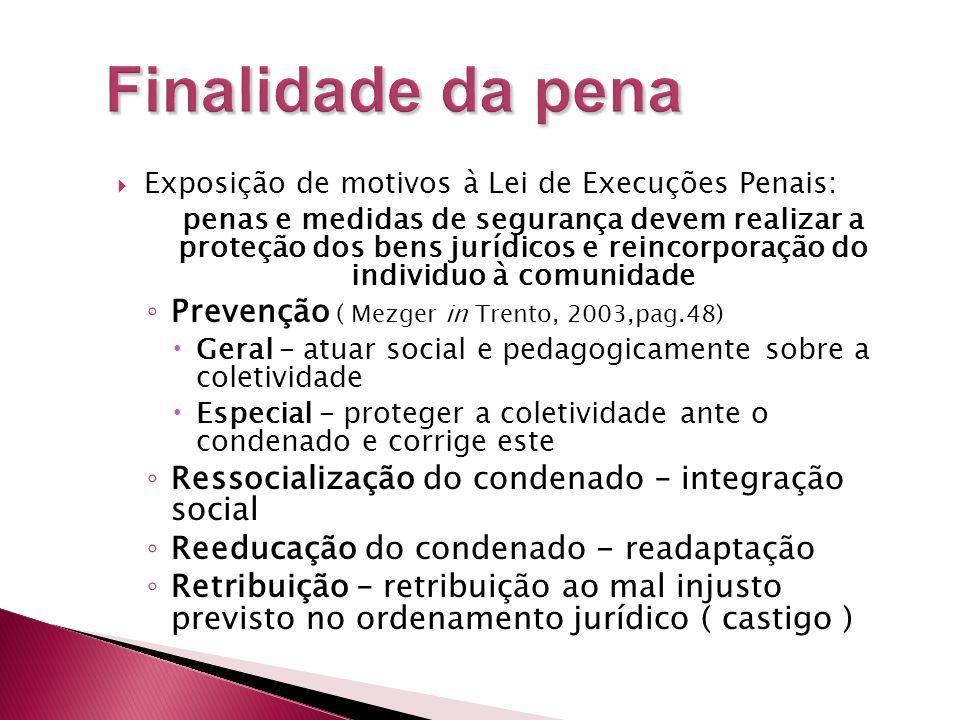 Finalidade da pena Prevenção ( Mezger in Trento, 2003,pag.48)
