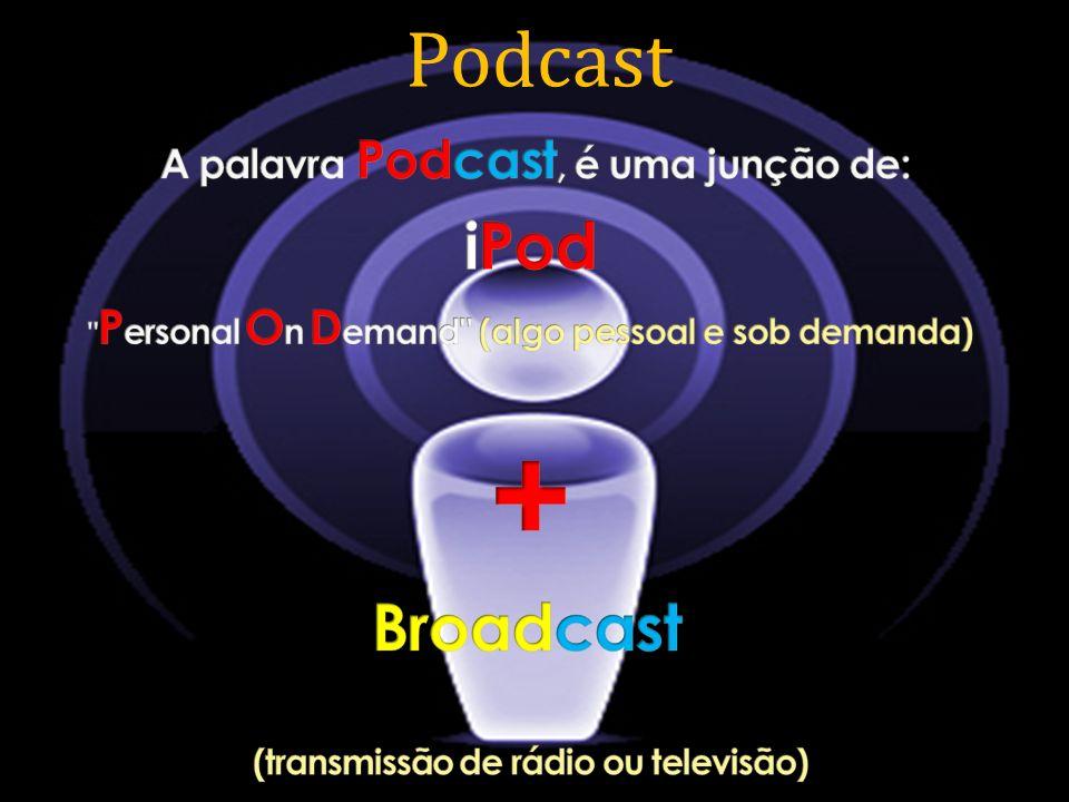 A palavra Podcast, é uma junção de: