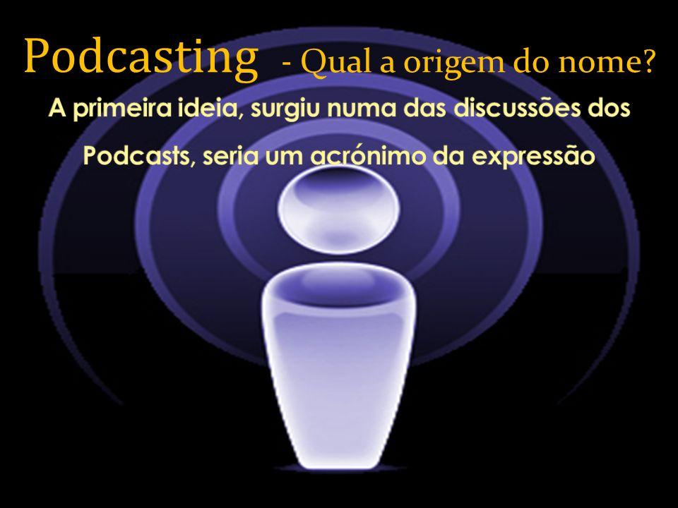 Podcasting - Qual a origem do nome