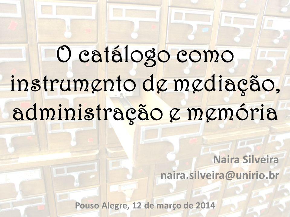 O catálogo como instrumento de mediação, administração e memória