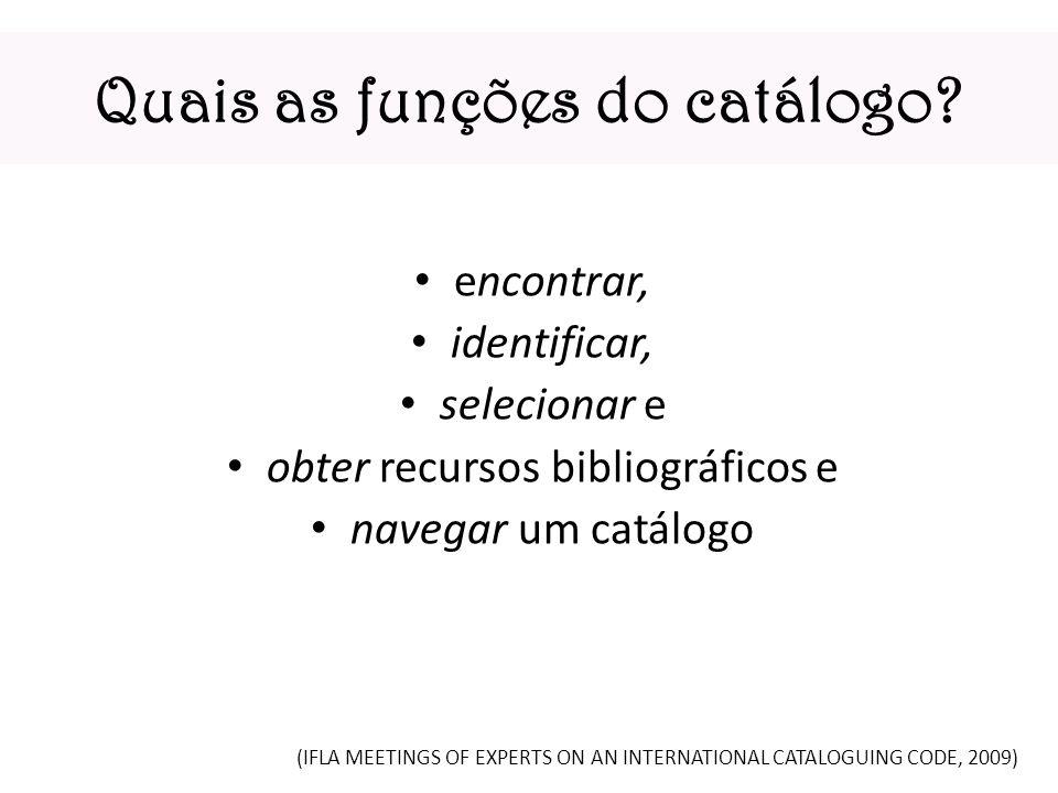 Quais as funções do catálogo