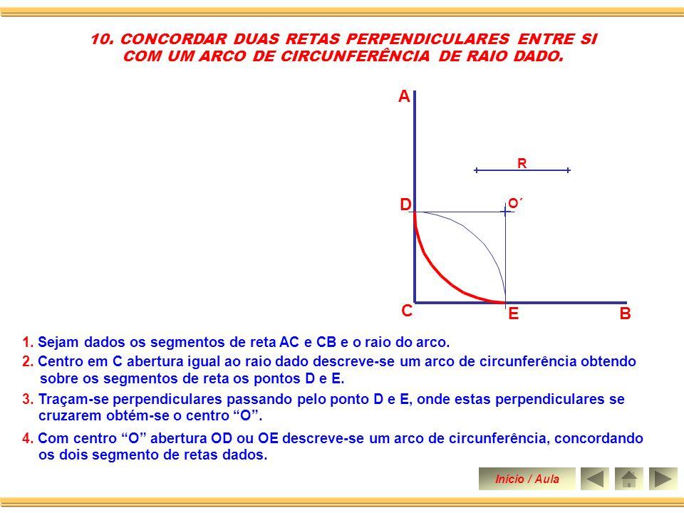 A D C E B 10. CONCORDAR DUAS RETAS PERPENDICULARES ENTRE SI