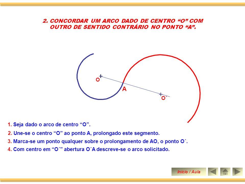 A 2. CONCORDAR UM ARCO DADO DE CENTRO O COM