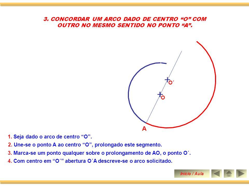 A 3. CONCORDAR UM ARCO DADO DE CENTRO O COM