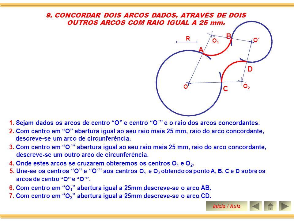 B A D C 9. CONCORDAR DOIS ARCOS DADOS, ATRAVÉS DE DOIS