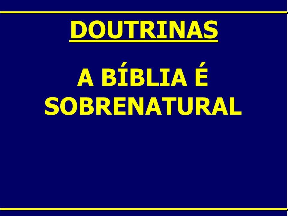 A BÍBLIA É SOBRENATURAL