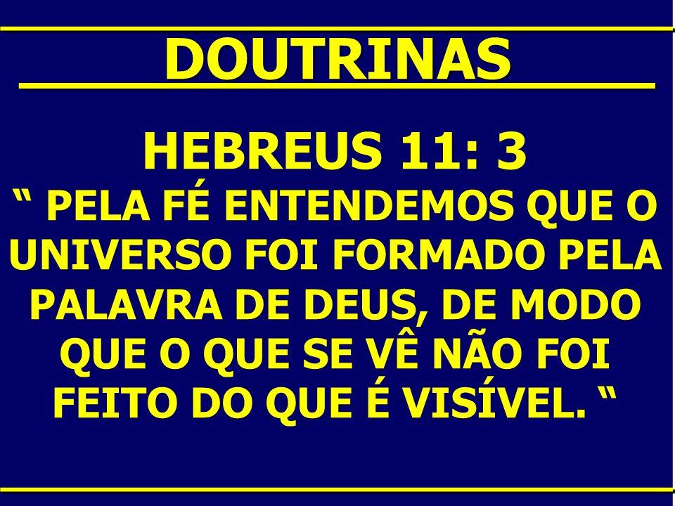 ____DOUTRINAS____ HEBREUS 11: 3