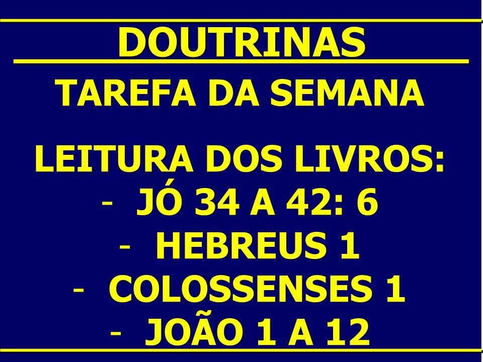 ____DOUTRINAS____ TAREFA DA SEMANA LEITURA DOS LIVROS: JÓ 34 A 42: 6