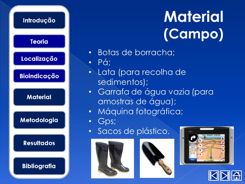 Material (Campo) Botas de borracha; Pá;
