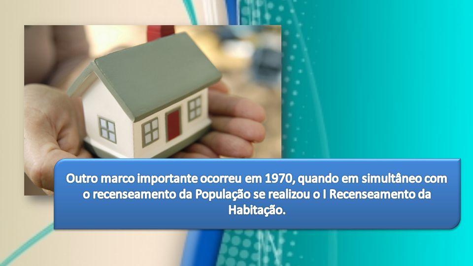 Outro marco importante ocorreu em 1970, quando em simultâneo com o recenseamento da População se realizou o I Recenseamento da Habitação.