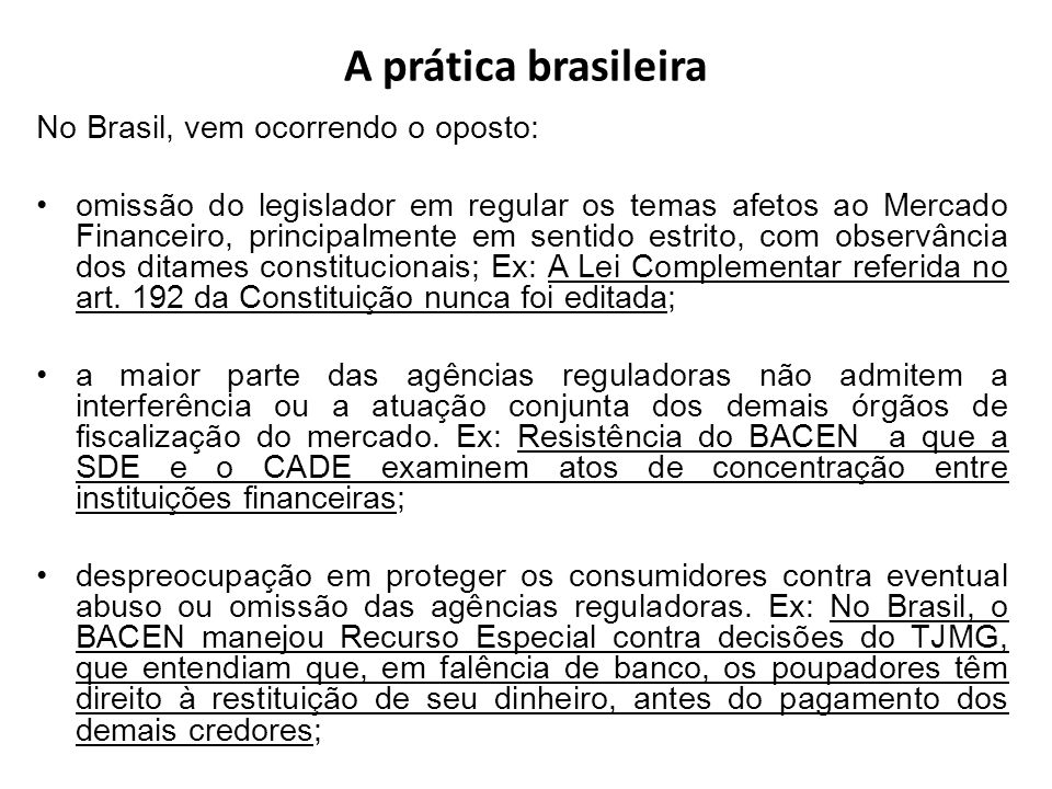 A prática brasileira No Brasil, vem ocorrendo o oposto: