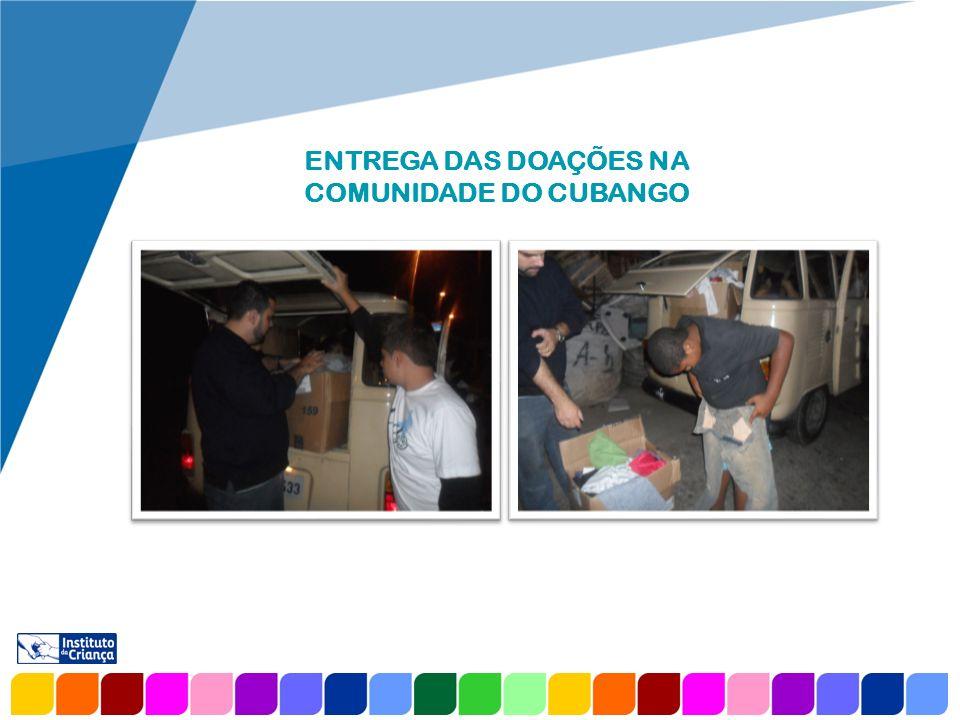 ENTREGA DAS DOAÇÕES NA COMUNIDADE DO CUBANGO