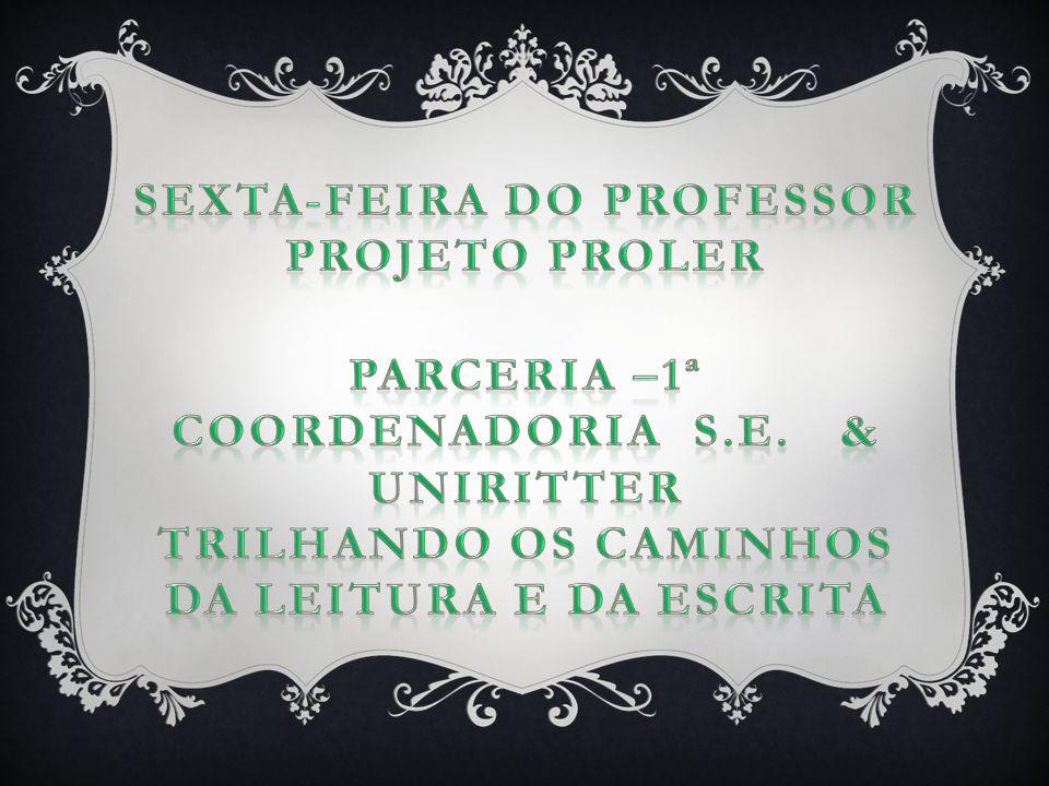 Sexta-feira do professor projeto proler PARCERIA –1ª COoRDENadoria S.E.