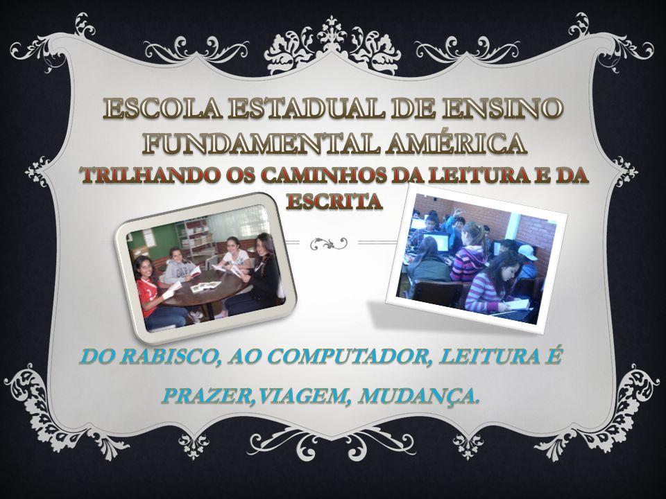 DO RABISCO, AO COMPUTADOR, LEITURA É PRAZER,VIAGEM, MUDANÇA.