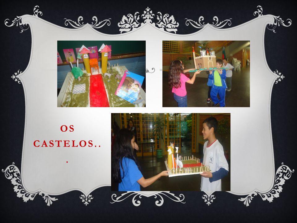 Os castelos...