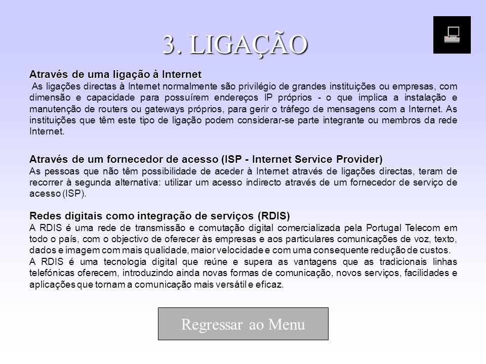 3. LIGAÇÃO Regressar ao Menu Através de uma ligação à Internet