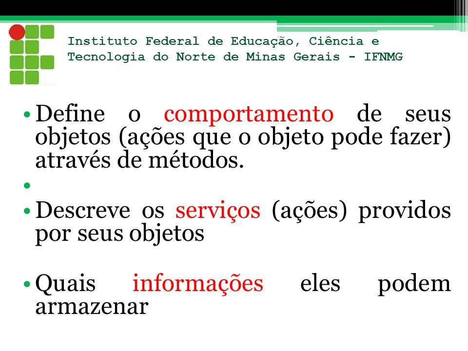 Descreve os serviços (ações) providos por seus objetos