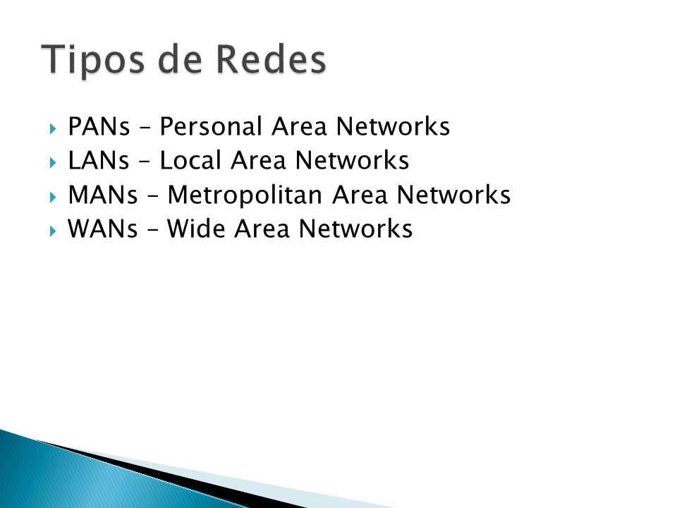 Tipos de Redes PANs – Personal Area Networks