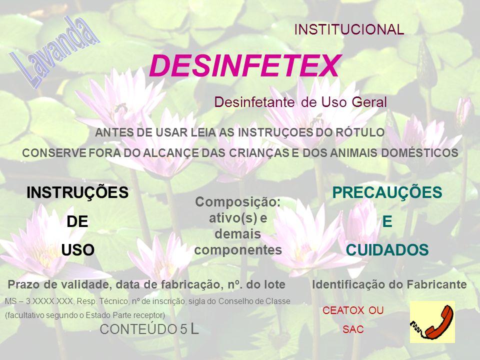 DESINFETEX Lavanda INSTRUÇÕES DE USO PRECAUÇÕES E CUIDADOS