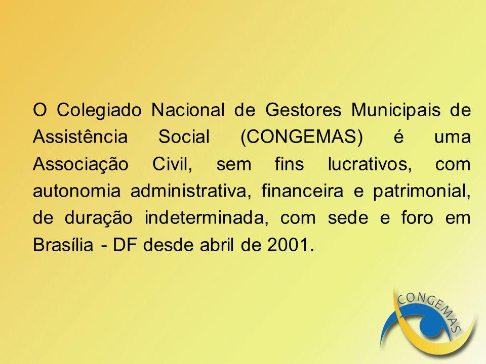 O Colegiado Nacional de Gestores Municipais de Assistência Social (CONGEMAS) é uma Associação Civil, sem fins lucrativos, com autonomia administrativa, financeira e patrimonial, de duração indeterminada, com sede e foro em Brasília - DF desde abril de 2001.
