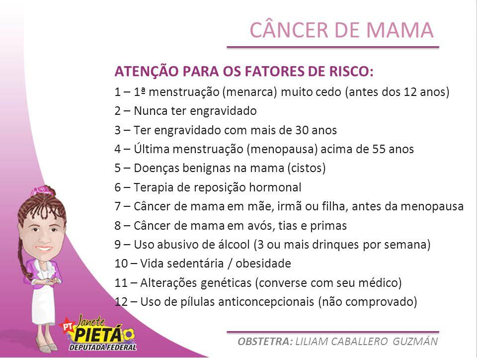 ATENÇÃO PARA OS FATORES DE RISCO: