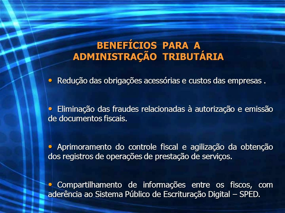 BENEFÍCIOS PARA A ADMINISTRAÇÃO TRIBUTÁRIA
