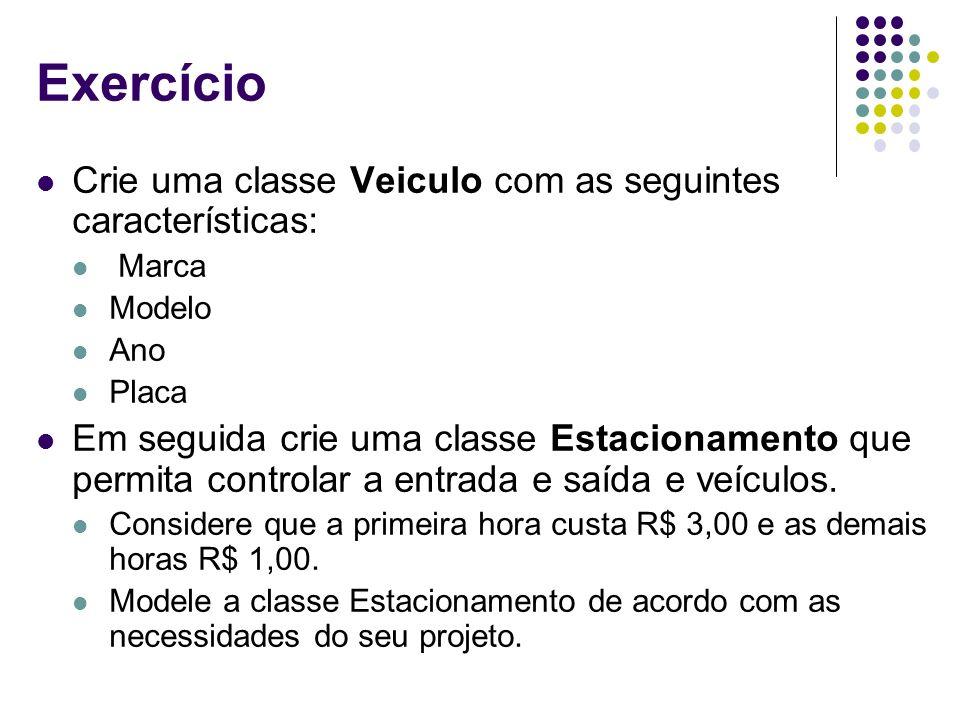 Exercício Crie uma classe Veiculo com as seguintes características: