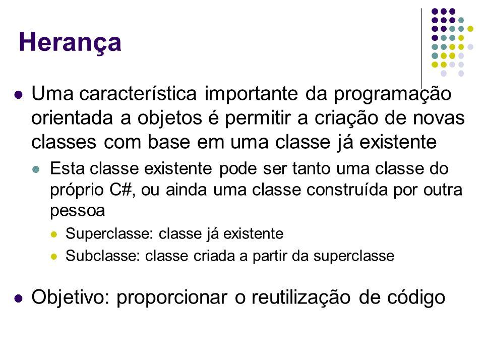 Herança Uma característica importante da programação orientada a objetos é permitir a criação de novas classes com base em uma classe já existente.