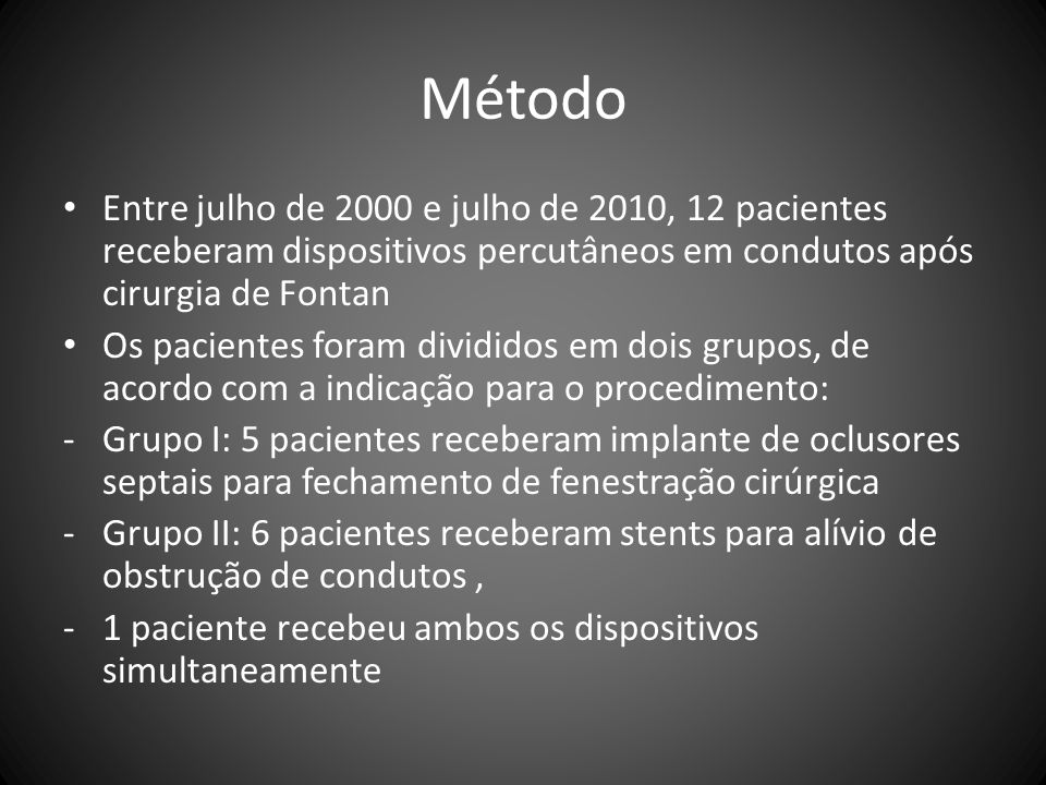 Método Entre julho de 2000 e julho de 2010, 12 pacientes receberam dispositivos percutâneos em condutos após cirurgia de Fontan.