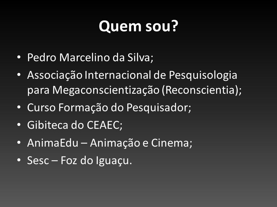 Quem sou Pedro Marcelino da Silva;