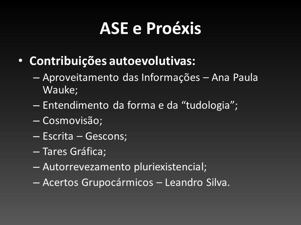ASE e Proéxis Contribuições autoevolutivas: