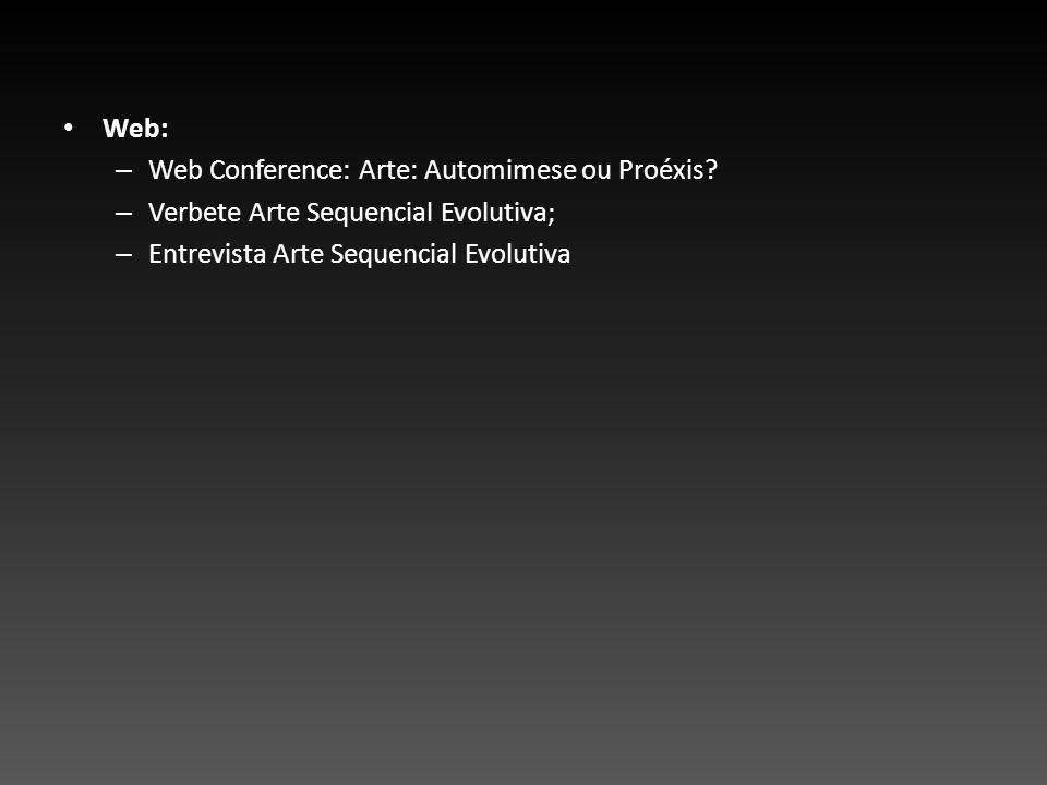 Web: Web Conference: Arte: Automimese ou Proéxis.