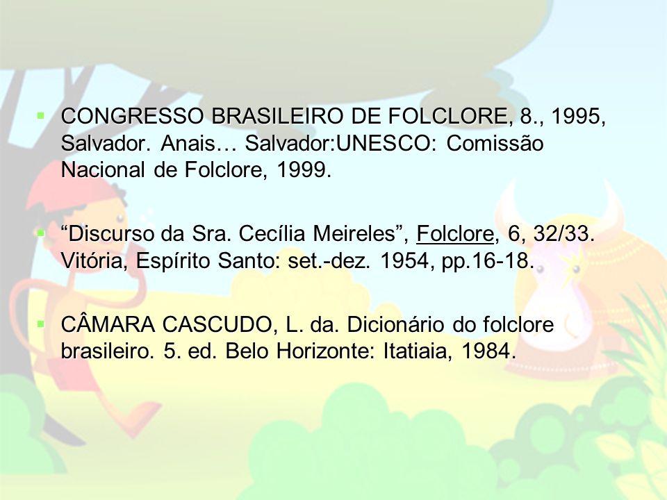 CONGRESSO BRASILEIRO DE FOLCLORE, 8. , 1995, Salvador