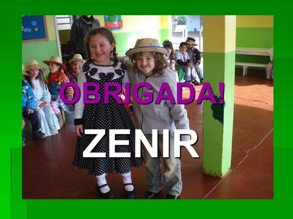 OBRIGADA! ZENIR