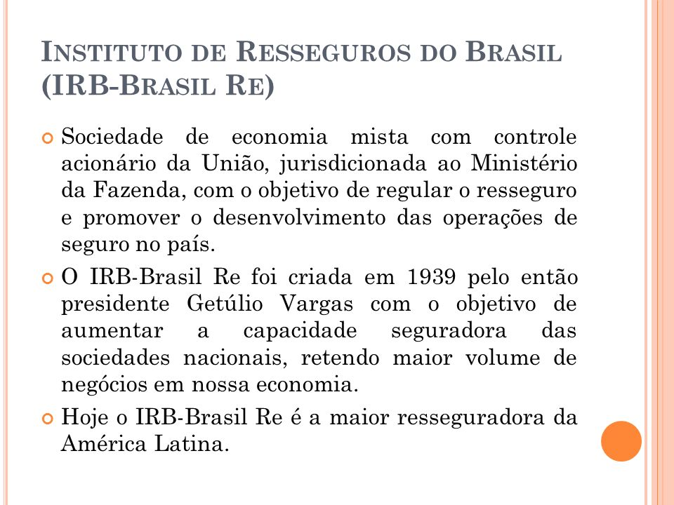 Instituto de Resseguros do Brasil (IRB-Brasil Re)