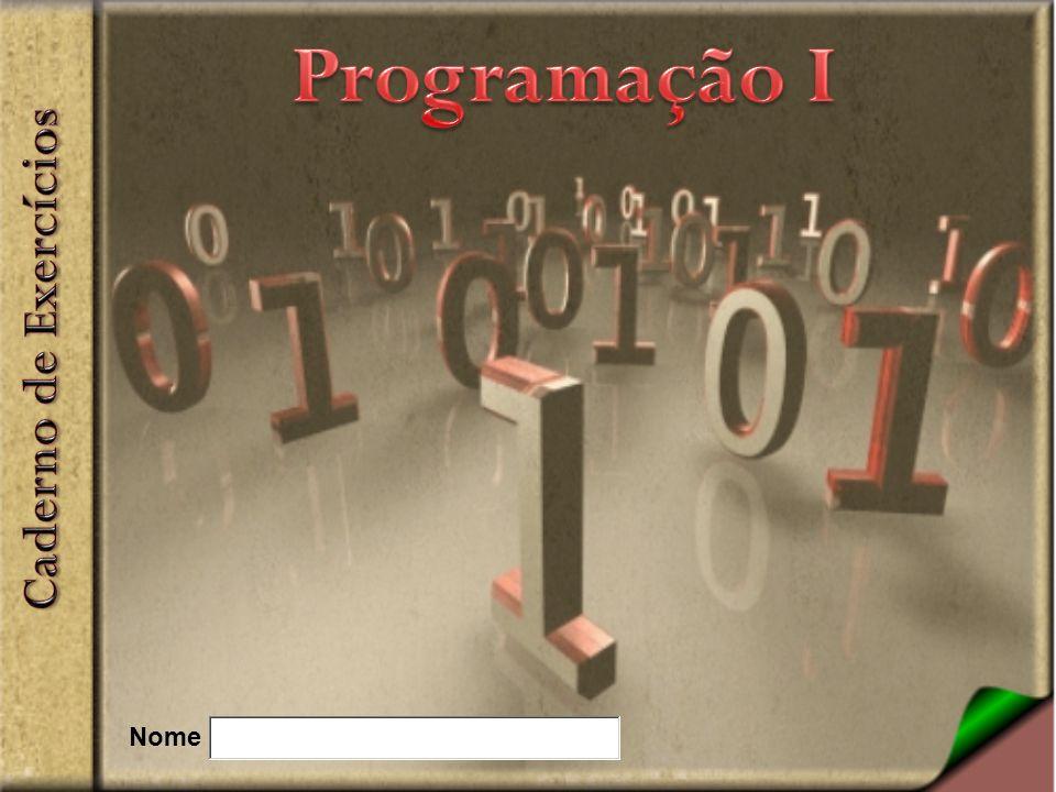 Programação I Caderno de Exercícios Nome