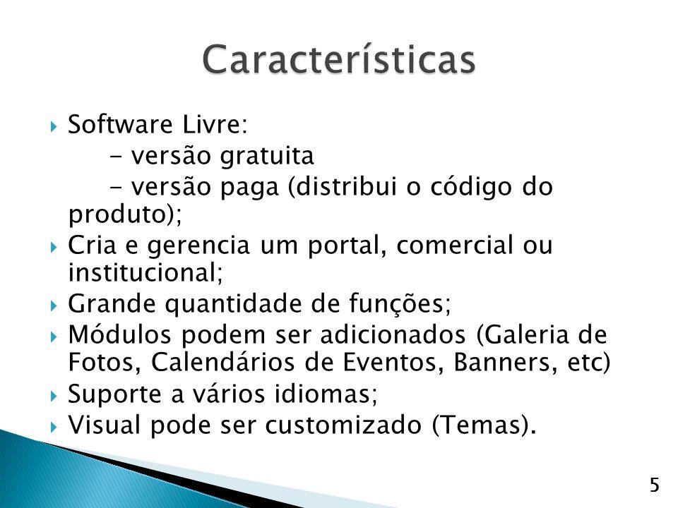 Características Software Livre: - versão gratuita