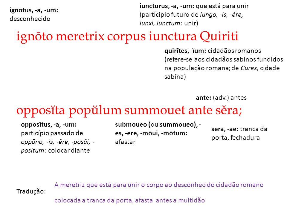 ignōto meretrix corpus iunctura Quiriti