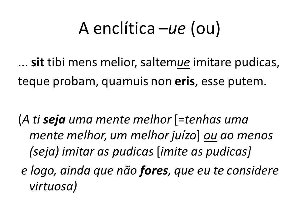A enclítica –ue (ou)
