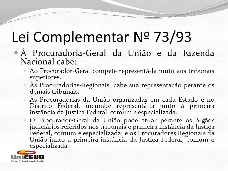 Lei Complementar Nº 73/93 À Procuradoria-Geral da União e da Fazenda Nacional cabe: