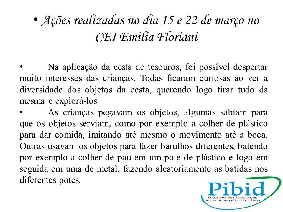 Ações realizadas no dia 15 e 22 de março no CEI Emilia Floriani